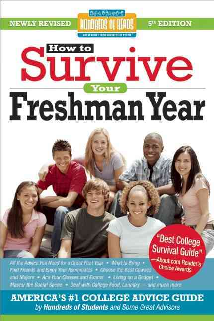 How to Survive Your Freshman Year By Bernstein, Mark W. (CRT)/ Kaufmann, Yadin (CRT)/ Silverman, Scott (EDT)/ Northcutt, Frances (EDT)